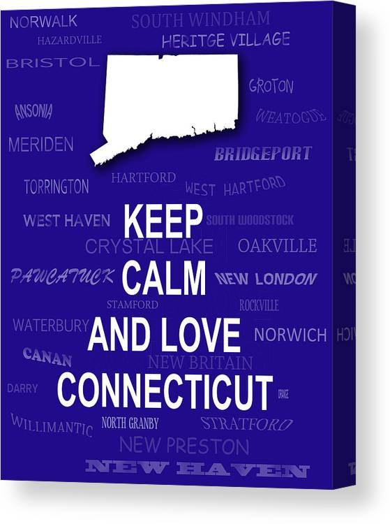 Keep Calm Canvas Print featuring the photograph Keep Calm And Love Connecticut State Map City Typography by Keith Webber Jr