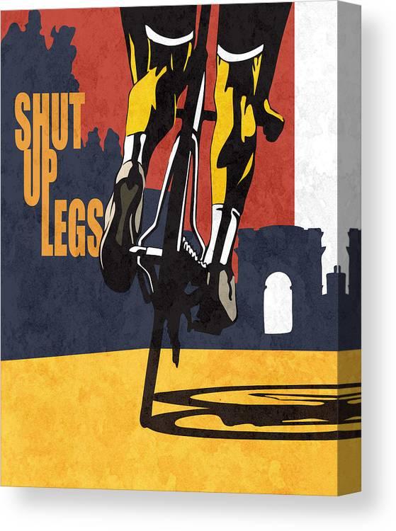 Shut Up Legs Tour De France Poster Canvas Print featuring the painting Shut Up Legs Tour De France Poster by Sassan Filsoof