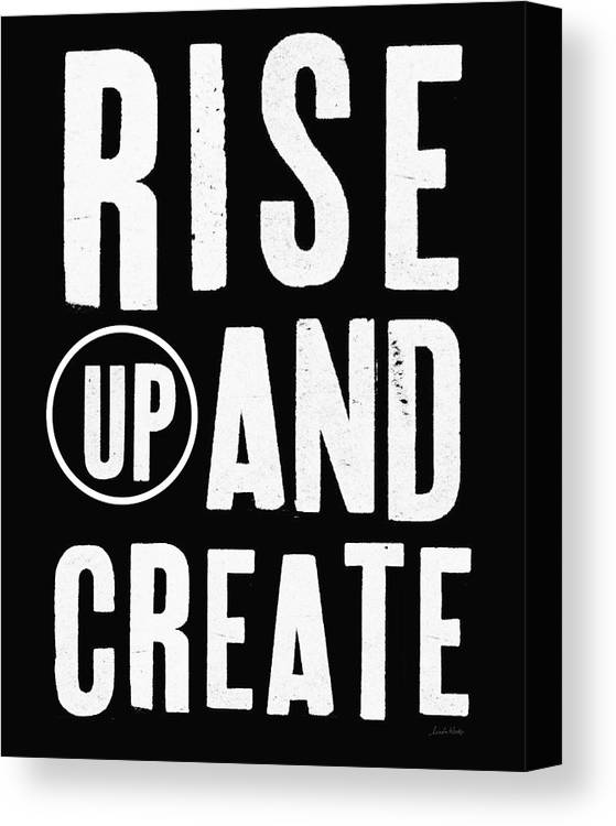 Art Canvas Print featuring the mixed media Rise Up And Create- Art by Linda Woods by Linda Woods
