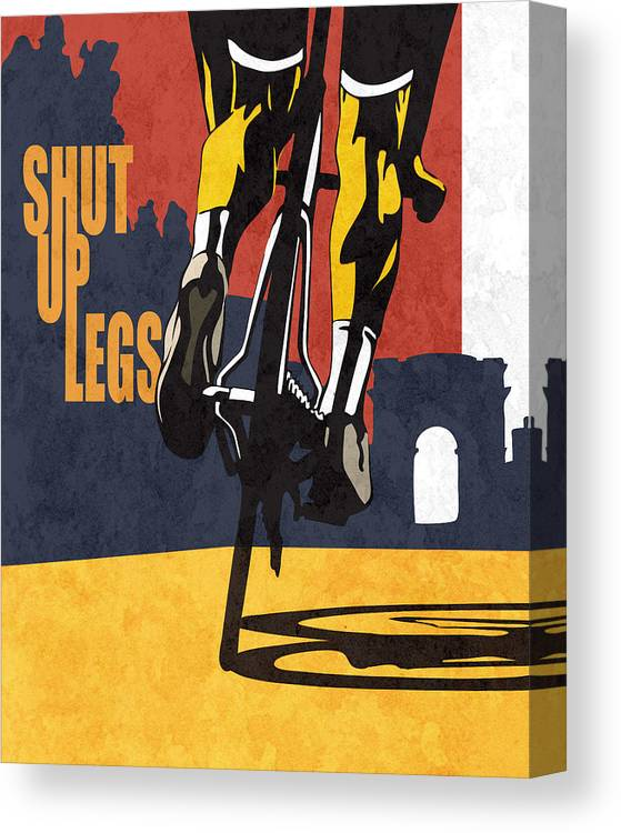 Shut Up Legs Tour De France Poster Canvas Print featuring the painting Shut Up Legs Tour de France Poster by Sassan Filsoof