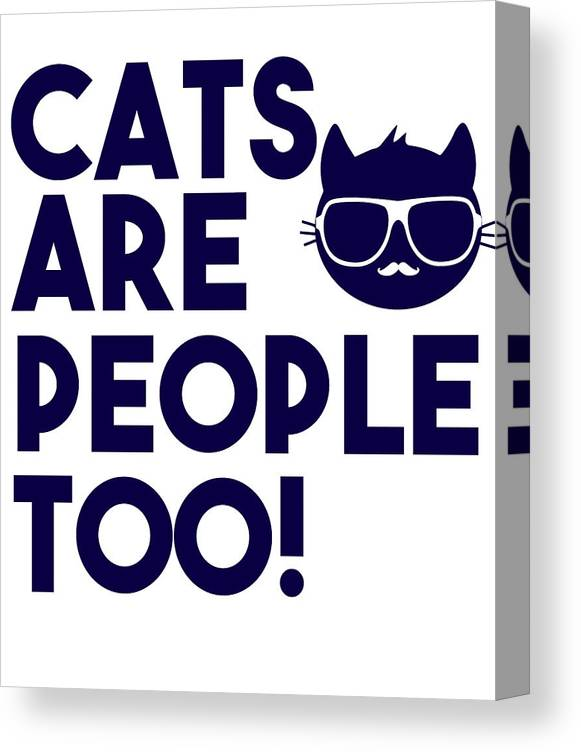 Cool Cat Canvas Print featuring the digital art Cats Are People Too by Passion Loft