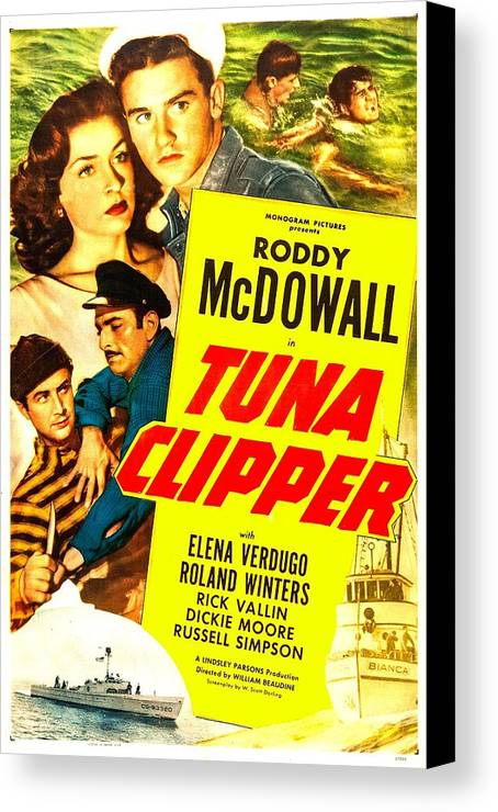 1940s Movies Canvas Print featuring the photograph Tuna Clipper, Us Poster, Top From Left by Everett