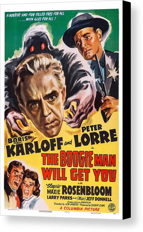 1940s Movies Canvas Print featuring the photograph The Boogie Man Will Get You, Us Poster by Everett