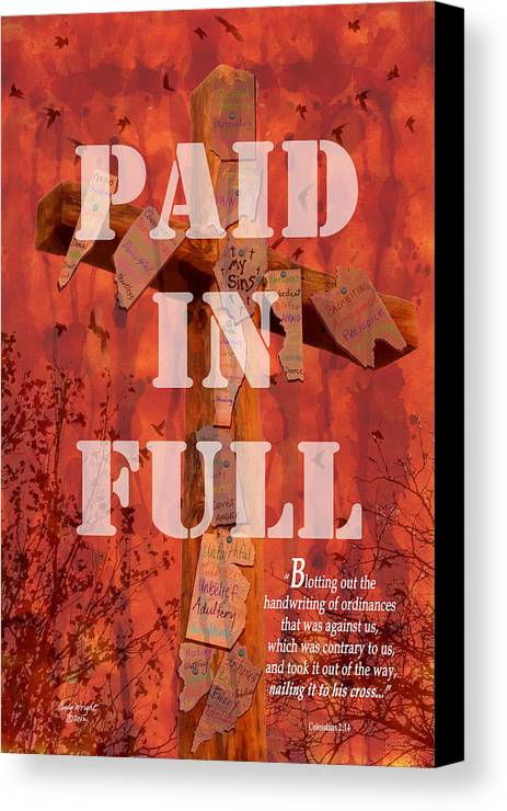 Cindy Canvas Print featuring the photograph Paid In Full by Cindy Wright