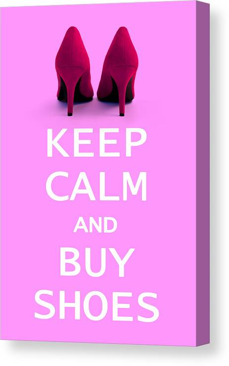 Poster Canvas Print featuring the photograph Keep Calm And Buy Shoes by Natalie Kinnear