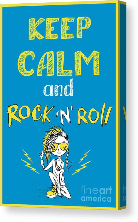 Typography Canvas Print featuring the digital art Keep Calm And Rock And Roll , Hand by Naum