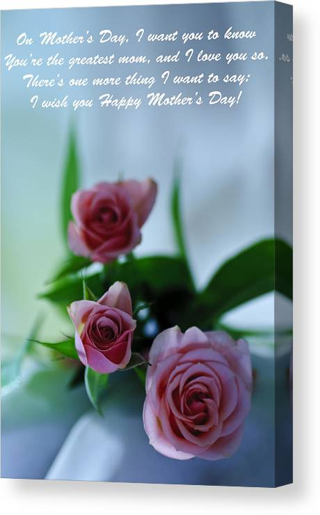 Cards Canvas Print featuring the photograph Mother's Day Card 1 by Michael Cummings