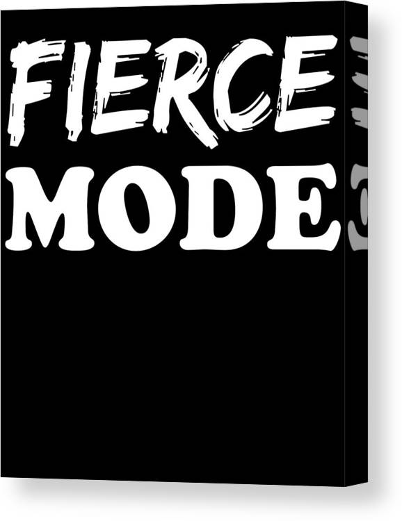 Diet Canvas Print featuring the drawing Fierce Mode Health Fitness Exercise by Kanig Designs