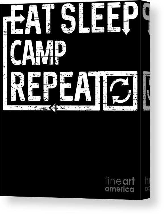 Camp Canvas Print featuring the digital art Eat Sleep Camp by Flippin Sweet Gear
