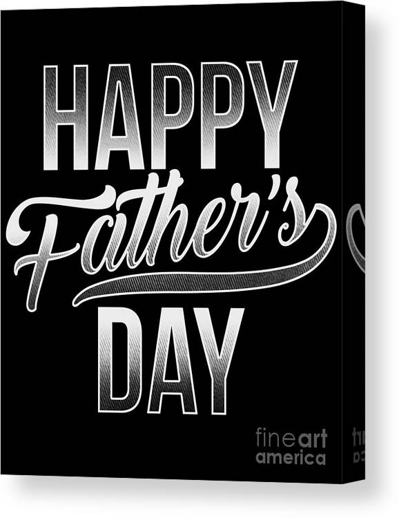 Fathers Day Gift Canvas Print featuring the digital art Happy Fathers Day Papa Dad Daddy Papi Honor by Mister Tee