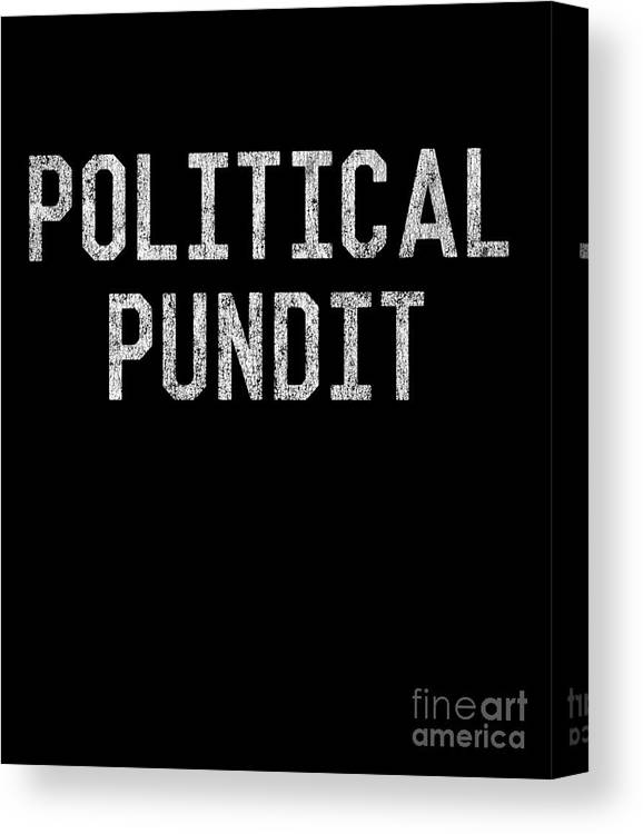 Cool Canvas Print featuring the digital art Political Pundit Vintage by Flippin Sweet Gear