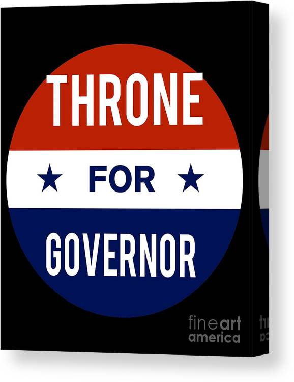 Election Canvas Print featuring the digital art Throne For Governor 2018 by Flippin Sweet Gear