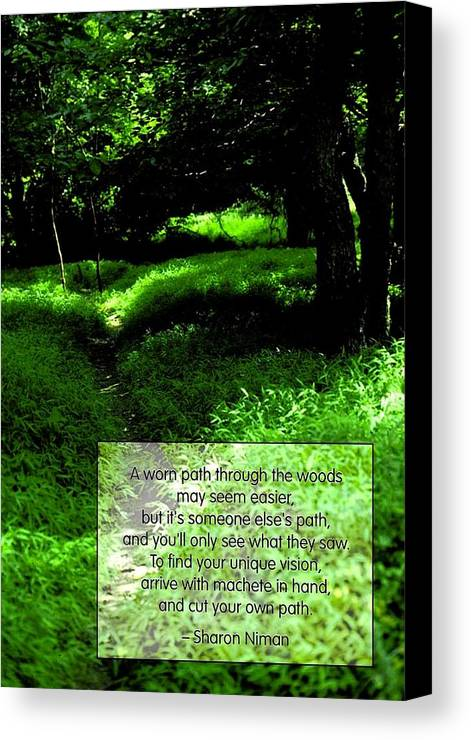 Quotation Canvas Print featuring the photograph Cut Your Own Path by Mike Flynn