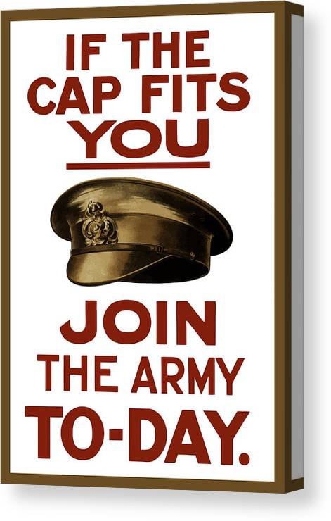 Ww1 Canvas Print featuring the painting If The Cap Fits You Join The Army by War Is Hell Store