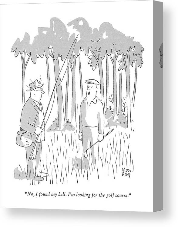 (lost Golfer To A Passing Fisherman.) Leisure Canvas Print featuring the drawing No, I Found My Ball. I'm Looking For The Golf by Chon Day