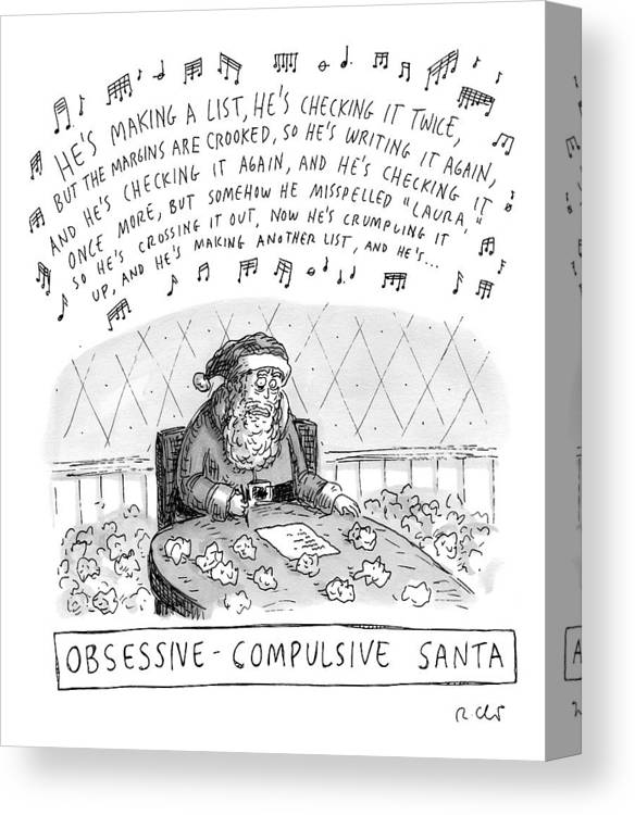 Ocd Canvas Print featuring the drawing Title: Obsessive-compulsive Santa. Santa Is Shown by Roz Chast