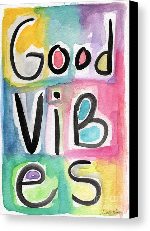 Good Vibes Canvas Print featuring the painting Good Vibes by Linda Woods