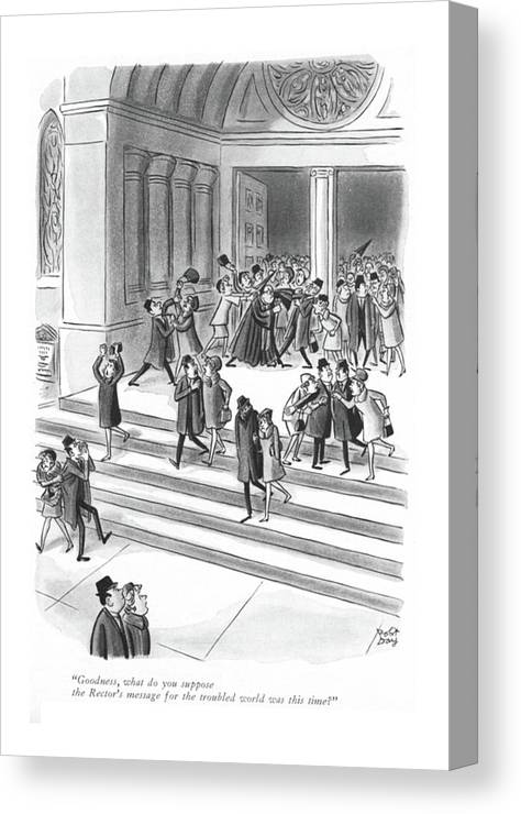73269 Rda Robert J. Day (congregation Leaving Church Are All Fighting With One Another.) All Another Arguing Arguments Catholic Catholicism Christ Christian Christianity Church Churches Clergy Congregation ?ght ?ghting Leaving Life Modern One Pray Prayer Priest Priests Problems Religion Religious Reverend Canvas Print featuring the drawing Goodness, What Do You Suppose The Rector's by Robert J. Day
