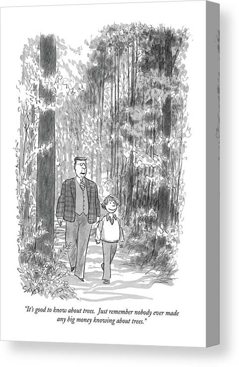 (elderly Man To Child Walking In Woods.) Nature Canvas Print featuring the drawing It's Good To Know About Trees. Just Remember by Charles Saxon