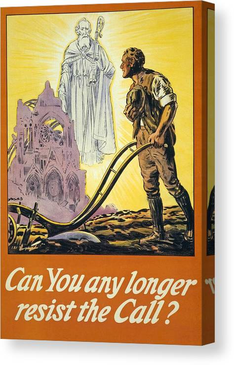 Ww1; Wwi; World War One; World War I; First World War; Great War; Great Britain; Ireland; Irish; Eire; Poster; Posters; Ploughing; Plough; Ploughs; Plow; Plows; Plowing St Patrick; Vision; Visions; Apparition; Apparitions; Ruin; Ruins; Cathedral; Cathedrals; Reims; Farmer; Farmers; Man; Men; Male; Religion; Religious; Saint;saints; Resist; Call; Calling Canvas Print featuring the painting Can You Any Longer Resist The Call by English School