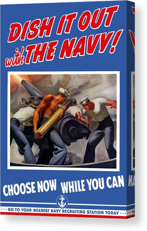 Propaganda Canvas Print featuring the painting Dish It Out With The Navy by War Is Hell Store