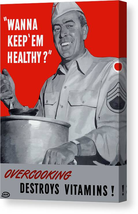 Wwii Canvas Print featuring the painting Overcooking Destroys Vitamins by War Is Hell Store