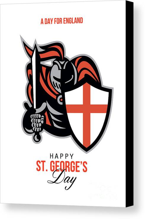 St George Canvas Print featuring the digital art A Day For England Happy St George Greeting Card by Aloysius Patrimonio