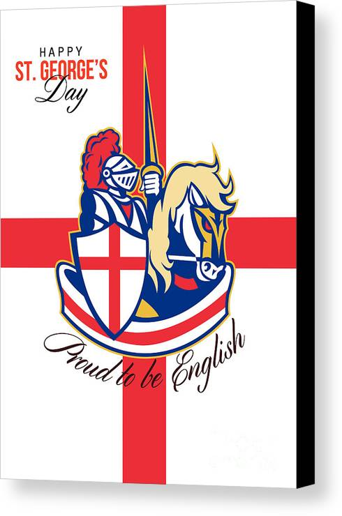 St George Canvas Print featuring the digital art Happy St George Day Proud To Be English Retro Poster by Aloysius Patrimonio