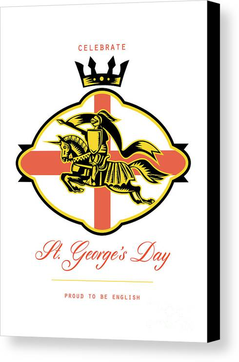 St George Canvas Print featuring the digital art Celebrate St. George Day Proud To Be English Retro Poster by Aloysius Patrimonio
