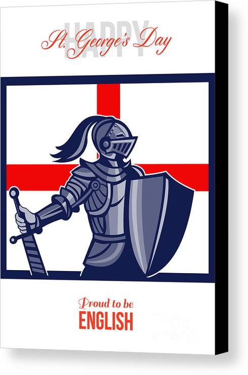 St George Canvas Print featuring the digital art Proud To Be English Happy St George Day Card by Aloysius Patrimonio