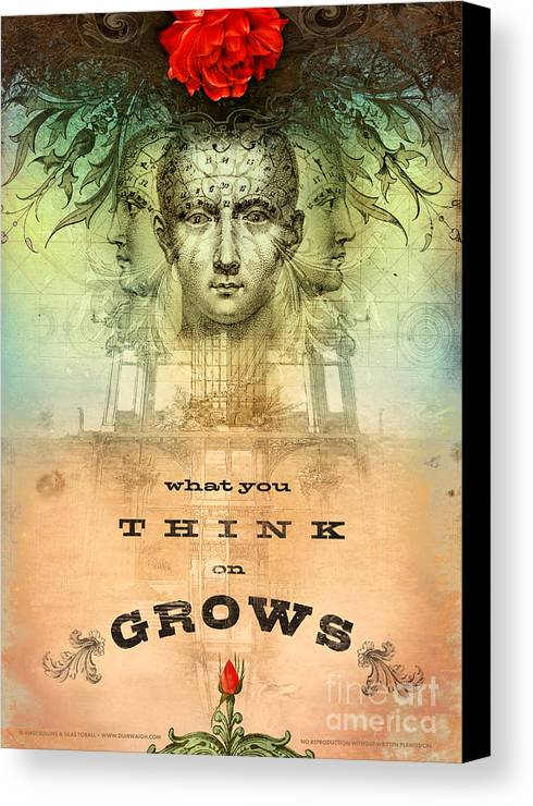 Mind Canvas Print featuring the digital art What You Think On Grows by Silas Toball