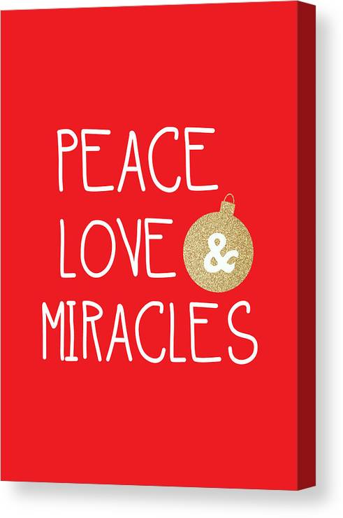 Christmas Canvas Print featuring the mixed media Peace Love And Miracles With Christmas Ornament by Linda Woods