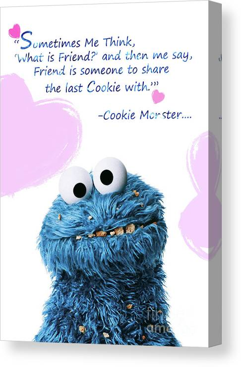 Friendship Is.. - Cookie Monster Cute Friendship Quotes.. 6 Canvas Print