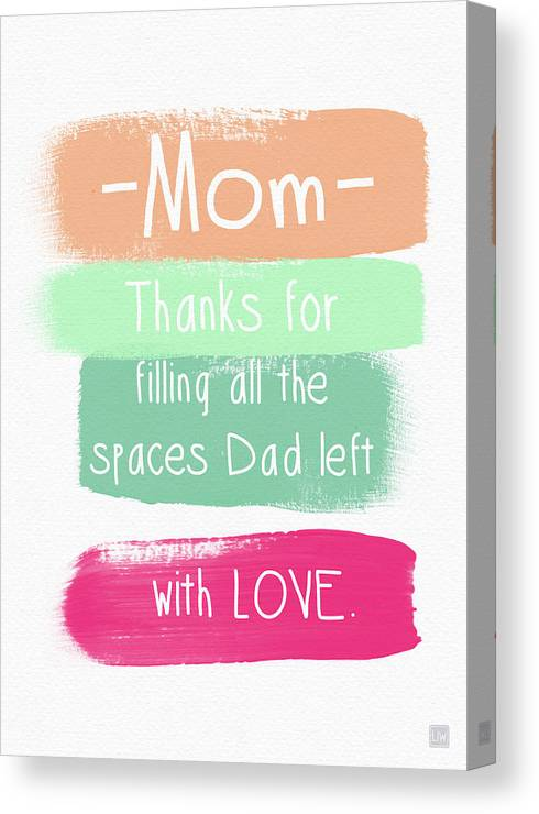 Father's Day Card For Mom Canvas Print featuring the digital art Mom On Father's Day- Greeting Card by Linda Woods