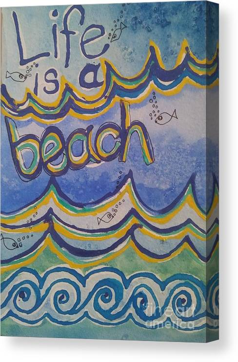 Wall Painting Canvas Print featuring the painting Life Is A Beach by E Buchanan