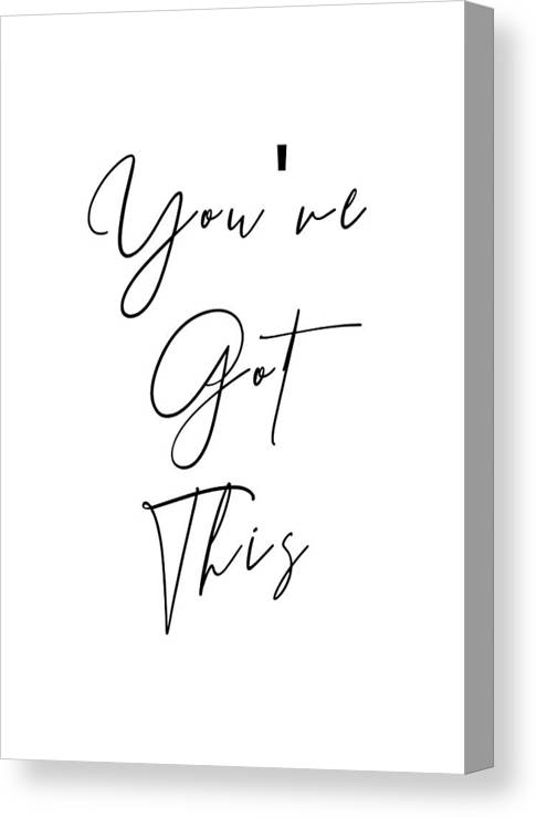 Quote Canvas Print featuring the digital art You've Got This by Rowena Balaba