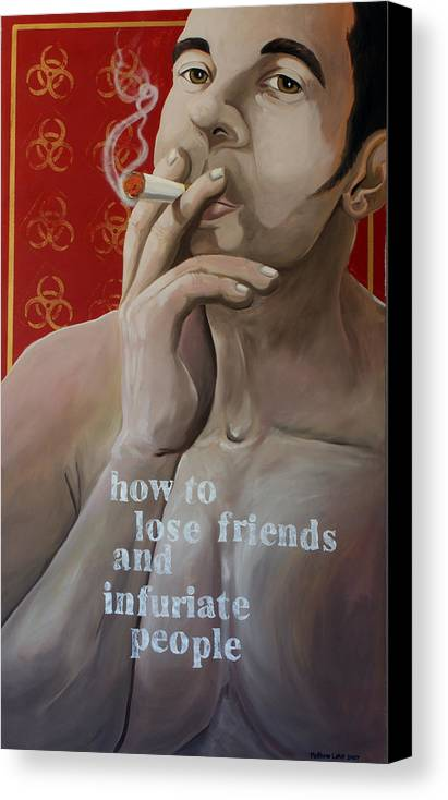 Oil Canvas Print featuring the painting How To Lose Friends And Infuriate People by Matthew Lake