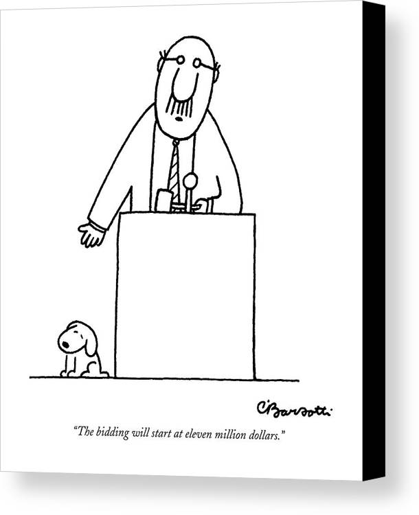 Auctioneer Canvas Print featuring the drawing The Bidding Will Start At Eleven Million Dollars by Charles Barsotti