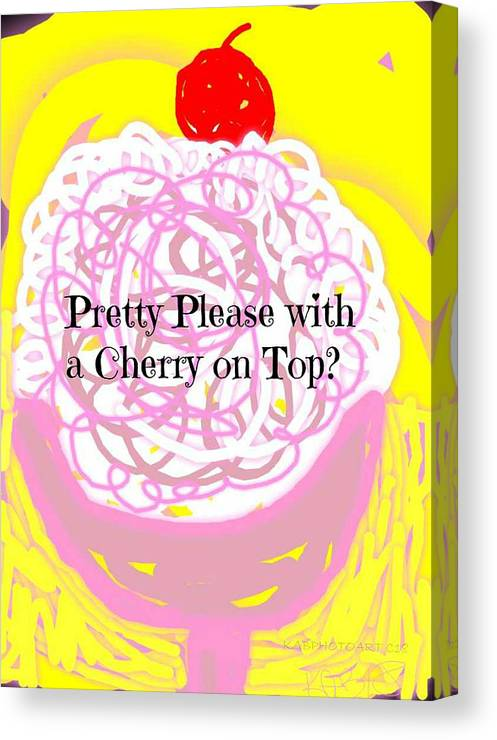 Confection Canvas Print featuring the digital art Pretty Please With A Cherry On Top by Kathy Barney