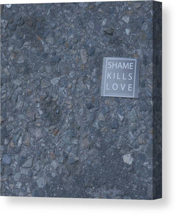 Gay Pride Canvas Print featuring the photograph Shame Kills Love by Billy Joe