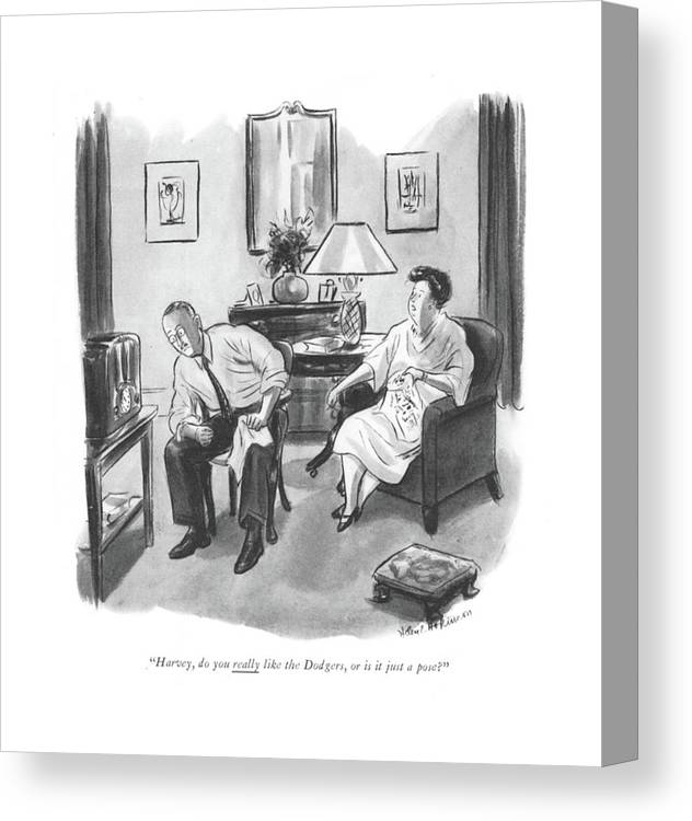 112170 Hho Helen E. Hokinson Wife To Husband Listening To Ball Game On The Radio.   Affection Ball Bandwagon Baseball Bride Broadcast Brooklyn Ceremony Domestic Favorite Game Games Groom Husband Listen Listening Lose Love Marriage Marry Matrimony Nuptial Player Programming Propose Radio Relations Relationships Romance Sport Sports Team Teams Wed Wedding Wife Win Canvas Print featuring the drawing Harvey, Do You Really Like The Dodgers, Or by Helen E. Hokinson