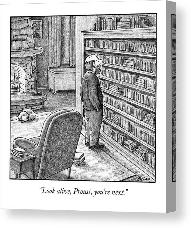 Proust Canvas Print featuring the drawing Look Alive, Proust, You're Next by Harry Bliss