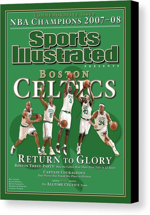 Nba Pro Basketball Canvas Print featuring the photograph Boston Celtics, Return To Glory 2008 Nba Champions Sports Illustrated Cover by Sports Illustrated