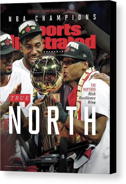 Playoffs Canvas Print featuring the photograph True North Toronto Raptors, 2019 Nba Champions Sports Illustrated Cover by Sports Illustrated