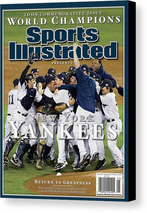 American League Baseball Canvas Print featuring the photograph New York Yankees, 2009 World Series Sports Illustrated Cover by Sports Illustrated