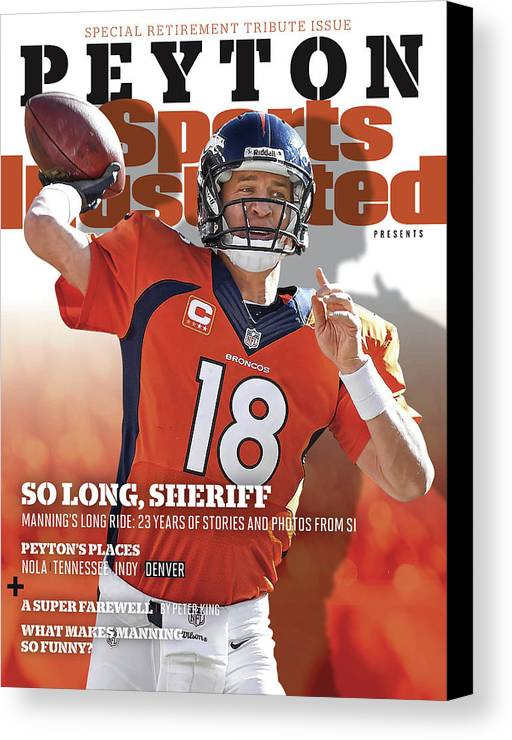 Playoffs Canvas Print featuring the photograph So Long, Sheriff Peyton Manning Retirement Special Sports Illustrated Cover by Sports Illustrated