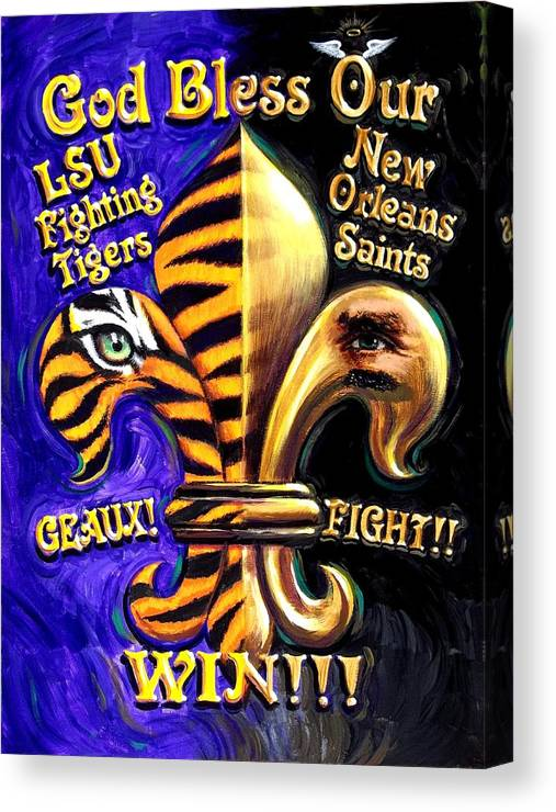 Louisiana Art Canvas Print featuring the painting God Bless Our Tigers And Saints by Mike Roberts