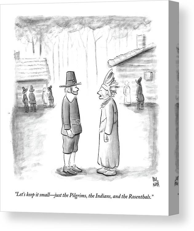 Thanksgiving Canvas Print featuring the drawing An Indian Chief Speaks To A Pilgrim by Paul Noth