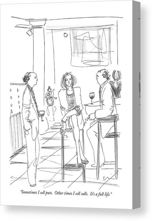 Puts And Calls Canvas Print featuring the drawing Sometimes I Sell Puts. Other Times I Sell Calls by Richard Cline