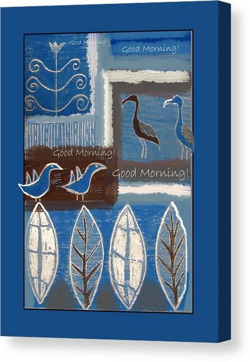 Birds Canvas Print featuring the digital art Good Morning by Aliza Souleyeva-Alexander